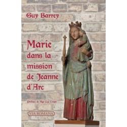 Marie dans la mission de Jeanne d'Arc - Guy Barrey