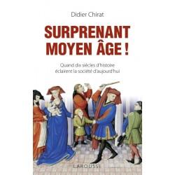 Surprenant Moyen Age ! - Didier Chirat