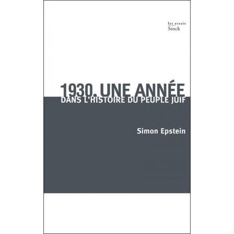 1930, une année dans l'histoire du peuple juif - Simon Epstein