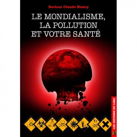 Le mondialisme, la population et votre santé - Docteur Claude Nancy
