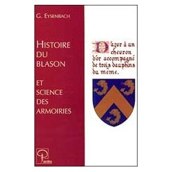 Histoire du Blason et Science des Armoiries - Gunther Eysenbach