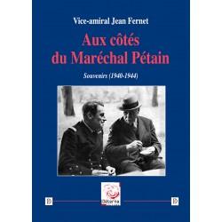 Aux côtés du Maréchal Pétain - Vice-amiral Jean Fernet