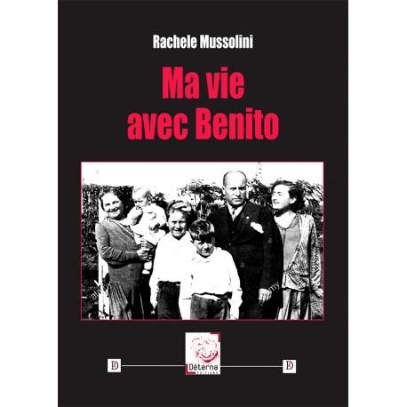 Ma vie avec Benito - Rachele Mussolini