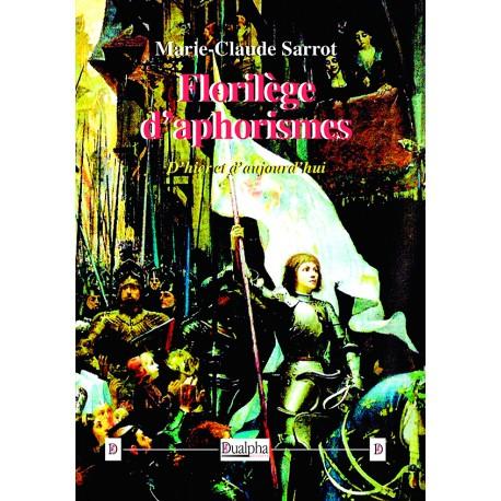 Florilège d'aphorismes - Marie-Claude Sarrot