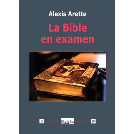 La Bible en examen - Alexis Arette