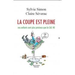 La coupe est pleine - Claire Séverac, Sylvie Simon