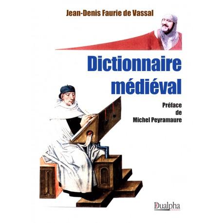 Dictionnaire médiéval - Jean-Denis Faurie de Vassal