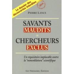 Savants maudits Chercheurs exclus  Vol 1 - Pierre Lance