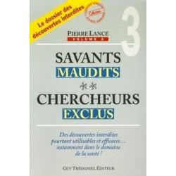 Savants maudits Chercheurs exclus Vol. 3 - Pierre Lance