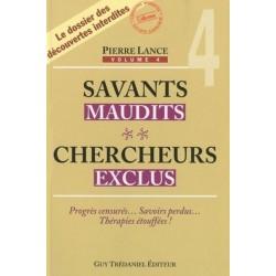 Savants maudits Chercheurs exclus Vol 4 - Pierre Lance
