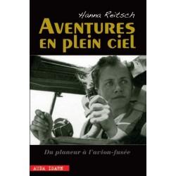 Aventures en plein ciel - Hanna Reitsch