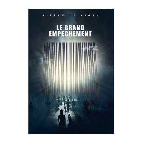 Le grand empêchement - Pierre Le Vigan