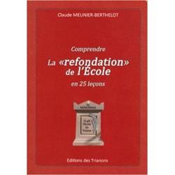 Comprendre la refondation de l'école - Claude Meunier Berthelot