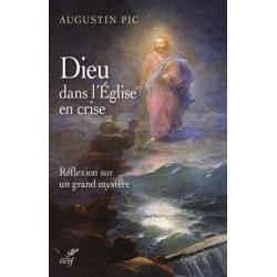 Dieu dans l'Eglise en crise - Augustin Pic