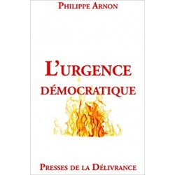 L'urgence démocratique - Philippe Arnon