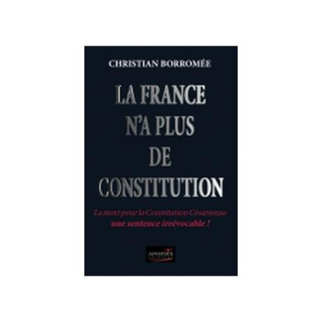 La France n'a plus de constitution - Christian Borromée