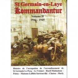 St Germain-en-Laye Kommandantur 1944-1945 Vol 2 - Bruno Renoult