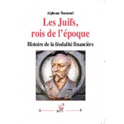 Les Juifs, rois de l'époque -  Alphonse Toussenel