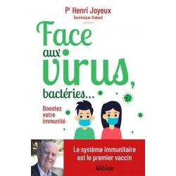 Face aux virus, bactéries... - Pr Henri Joyeux, Dominique Vilard