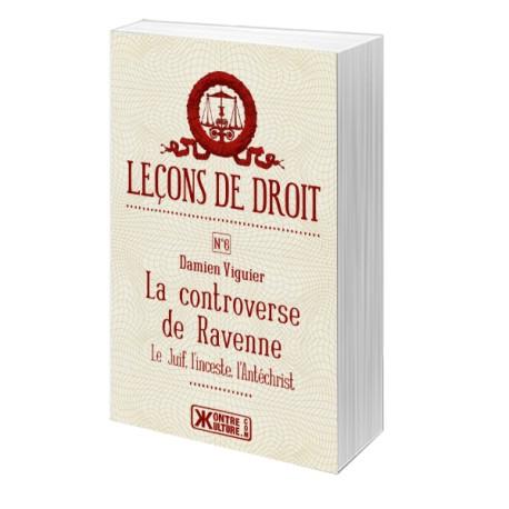 Leons de droit n°6, La controverse de Ravenne - Damien Vigiuer