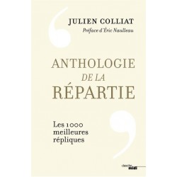 Anthologie de la répartie - Jullien Colliat