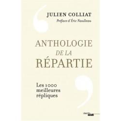 Anthologie de la répartie - Jullien Colliat