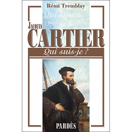 Jacques Cartier - Rémi Tremblay