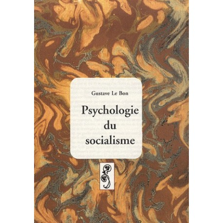 Psychologie du socialisme - Gustave Le Bon