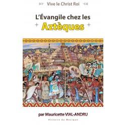 L'Evangile chez les Aztèques - Mauricette Vial-Andru