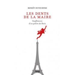Les dents de la maire - Benoît Duteurtre