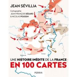 Une histoire inédite de la France en 100 cartes - Jean Sévillia