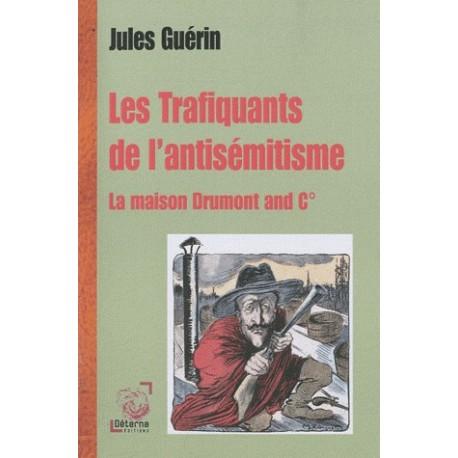Les trafiquants de l'antisémitisme - Jules Guérin
