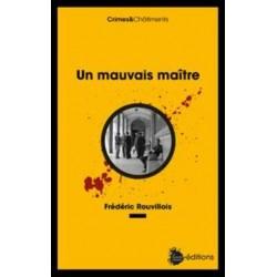 Un mauvais maître - Frédéric Rouvillois