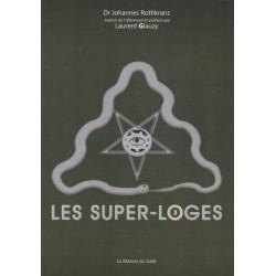 Les super-Loges vol 3 - Dr Johannes Rothkranz, Laurent Glauzy