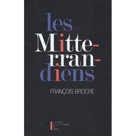 Les Mitterrandiens - François Broche