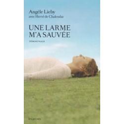 Une larme m'a sauvée - Angèle Lieby, Hervé de Chalendar