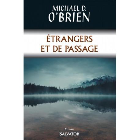 Etrangers et de passage - Michael D. O'Brien