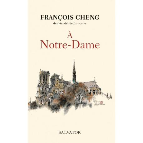 A Notre-Dame - François Cheng