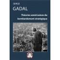 Théories américaines du bombardement stratégique - Serge Gadal