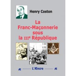 La Franc-Maçonnerie sous la 3ème République - Henry Coston