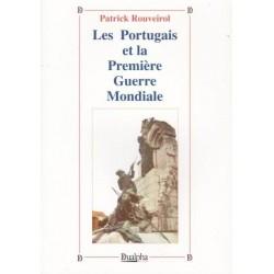 Les Portugais et la Première Guerre mondiale - Patrick Rouveirol