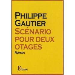 Scénario pour deux otages - Philippe Gautier