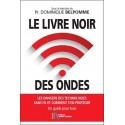 Le livre noir des ondes - Pr Dominique Belpomme