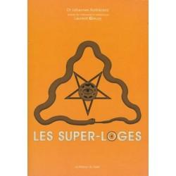 Les super-loges n°4 - Dr Johannes Rothkranz, Laurent Glauzy