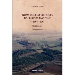Noms de lieux celtiques de l'Europe ancienne - Dictionnaire - Xavier Delamarre