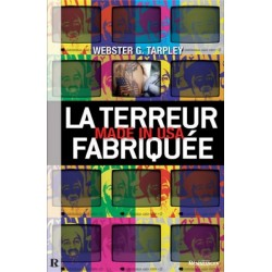 La terreur fabriquée - Webster G. Tarpley