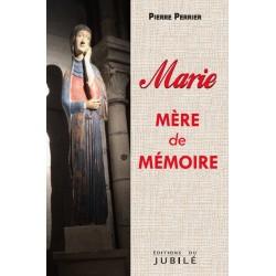 Marie mère de mémoire - Pierre Perrier