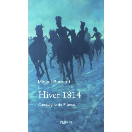 Hiver 1814 - Michel Bernard