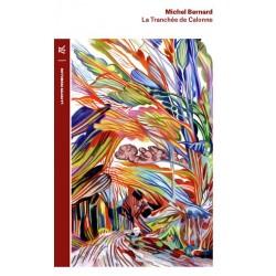 La tranchée de Calonne - Michel Bernard