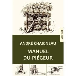 Manuel du piégeur - André Chaigneau